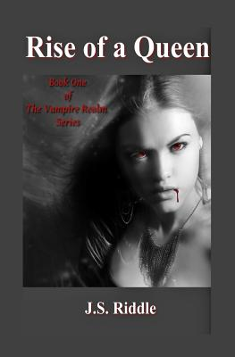 The Vampire Realm: Rise of a Queen, Riddle, J.S.