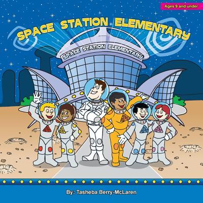 Space Station Elementary, Berry-Mc Laren, Tasheba Nicole