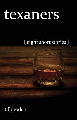 Texaners: Eight Short Stories, Rhoden, T F