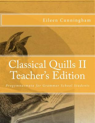 Classical Quills II Teacher's Edition, Cunningham, Eileen