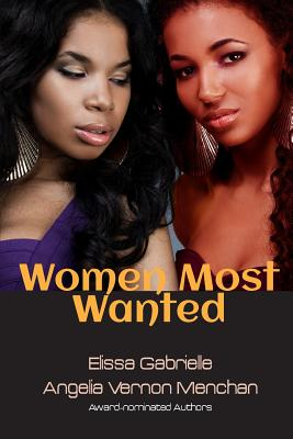 Women Most Wanted, Gabrielle, Elissa; Menchan, Angelia Vernon