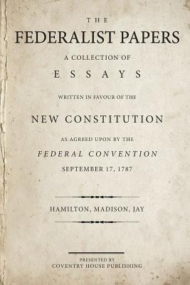 Image for The Federalist Papers: A Collection of Essays Written in Favour of the New Constitution
