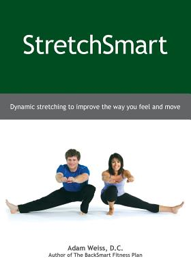 StretchSmart: Dynamic stretching to improve the way you feel and move, Weiss, Adam