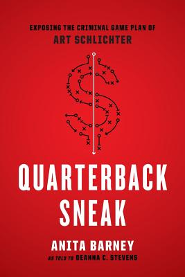 Image for Quarterback Sneak: Exposing the Criminal Game Plan of Art Schlichter