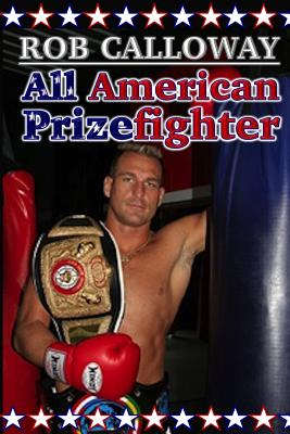 All American Prizefighter, Calloway, Rob; Casey, Julie L.