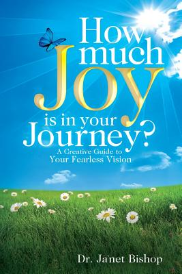 Image for How Much Joy Is In Your Journey?: A Creative Guide to Your Fearless Vision