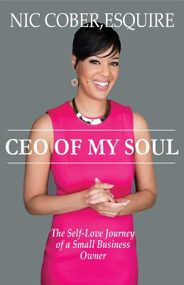 Image for CEO Of My Soul: The Self-Love Journey of a Small Business Owner