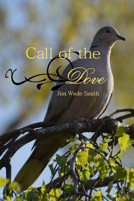 Call of the Dove, Smith, Jim Wade