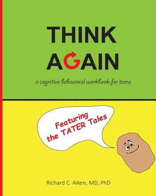 Image for Think Again: A cognitive behavioral workbook for teens