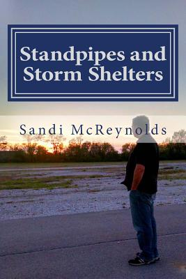 Standpipes and Storm Shelters: The Story of Butterflies and Miracles Continues (Miracles in the Storm) (Volume 2), McReynolds, Mrs. Sandi J