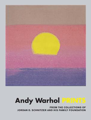 Image for Andy Warhol: Prints: From the Collections of Jordan D. Schnitzer and his Family Foundation