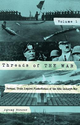 Image for Threads of the War: Personal Truth-Inspired Flash Fiction of the 20th Century's War.