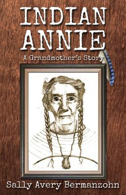 Image for Indian Annie: A Grandmother's Story