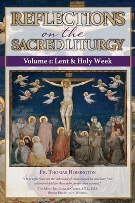 Image for Reflections on the Sacred Liturgy — Volume I: Lent & Holy Week