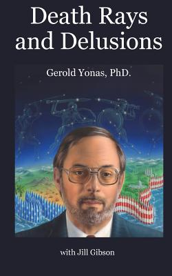 Death Rays and Delusions, Yonas Ph.D., Gerold
