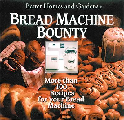 Image for Better Homes and Gardens Bread Machine Bounty