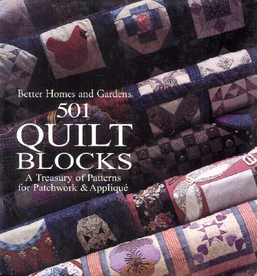 Image for Better Homes and Gardens 501 Quilt Blocks: A Treasury of Patterns for Patchwork & Applique