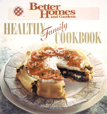 Image for HEALTHY FAMILY COOKBOOK (BETTER HOMES..)