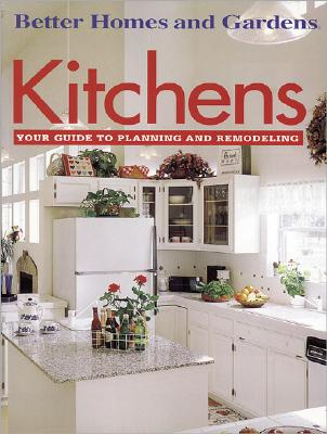 Image for KITCHENS YOUR GUIDE TO PLANNING AND REMODELING