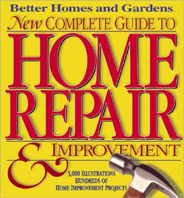 Image for Better Homes & Gardens - New Complete Guide to Home Repair & Improvement