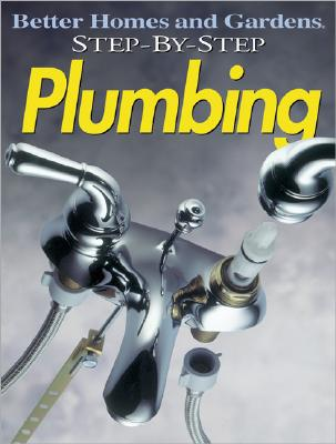 Step-by-Step Plumbing, Better Homes and Gardens Books