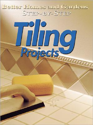 Image for Step-by-Step Tiling Projects ('Better Homes & Gardens': Step by Step)
