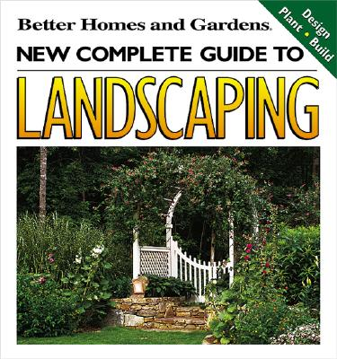 Image for New Complete Guide to Landscaping: Design, Plant, Build (Better Homes and Gardens(R))