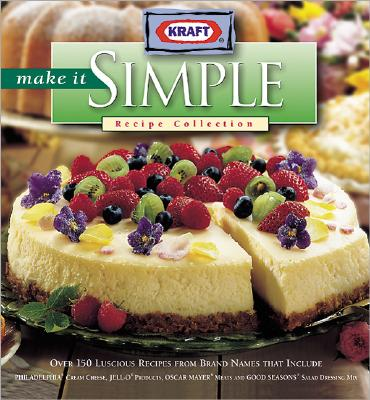 Image for KRAFT MAKE IT SIMPLE RECIPE COLLECTION OVER 150 LUSCIOUS RECIPES
