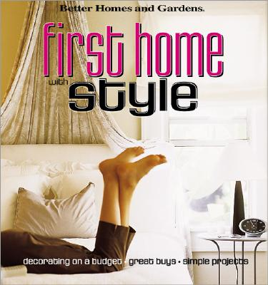 Image for First Home with Style (Better Homes & Gardens)