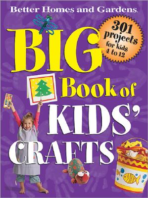 Image for Big Book of Kids' Crafts (Better Homes & Gardens)