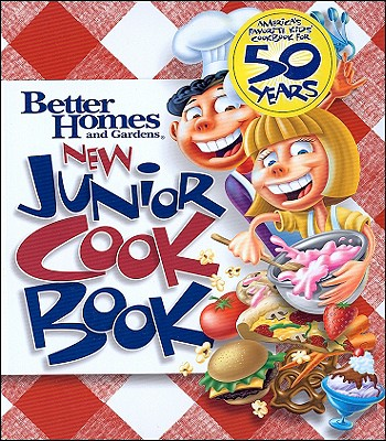 New Junior Cookbook (Better Homes & Gardens Cooking), Better Homes and Gardens