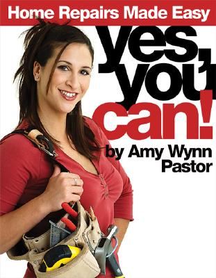 Image for Yes, You Can!: Home Repairs Made Easy