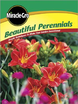 Image for Beautiful Perennials: Simple Techniques to Make Your Garden Sensational (Miracle Gro)