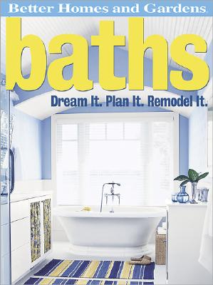 Image for Baths: Dream It. Plan It. Remodel It. (Better Homes & Gardens Do It Yourself)
