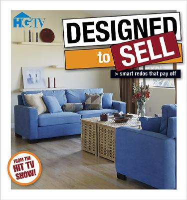 Image for Designed to Sell: Make any home the hottest property on the block with expert advice from the popular HGTV series