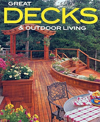 Image for Great Decks & Outdoor Living (Better Homes and Gardens Home)