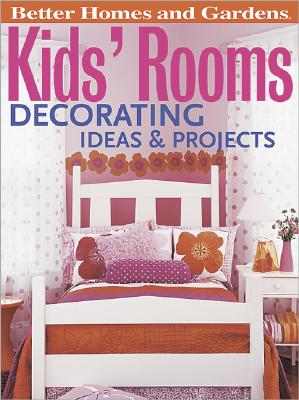 Image for Kids' Room Decorating Ideas & Projects (Better Homes & Gardens)