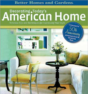Image for Decorating the American Home (Better Homes & Gardens)