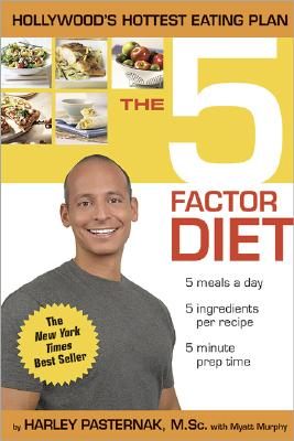 The 5 Factor Diet, Harley Pasternak; Myatt Murphy
