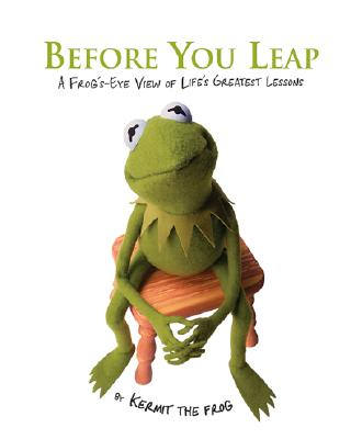 Image for Before You Leap: A Frog's Eye View of Life's Greatest Lessons