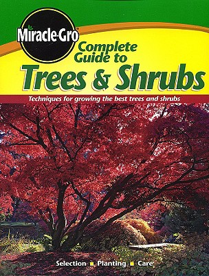 MIRACLE-GRO COMPLETE GUIDE TO TREES & SH