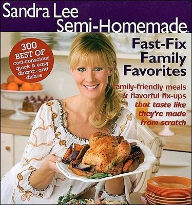 Image for Semi-Homemade Fast Fix Family Favorites (Sandra Lee Semi-Homemade)