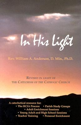 Image for In His Light: A Path Into Catholic Belief