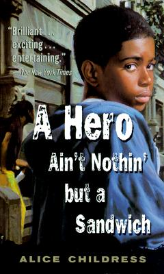 HERO AIN'T NOTHIN' BUT A SANDWICH, ALICE CHILDRESS