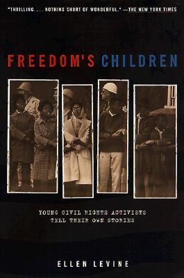 Freedom's Children: Young Civil Rights Activists T, Levine, Ellen