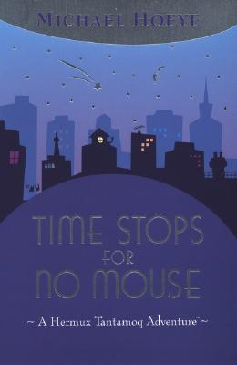 Image for Time Stops for No Mouse (A Hermux Tantamoq Adventure)