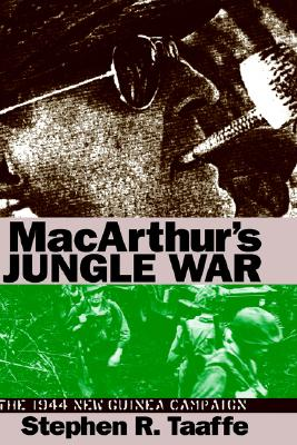 Image for MacArthur's Jungle War: The 1944 New Guinea Campaign (Modern War Studies (Hardcover))