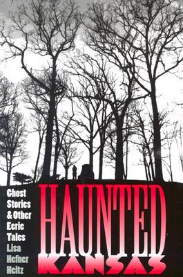 Haunted Kansas, Heitz, Lisa Hefner