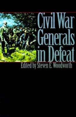 Image for Civil War Generals in Defeat (Modern War Studies)