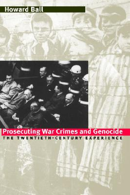Image for Prosecuting War Crimes and Genocide: The Twentieth-Century Experience